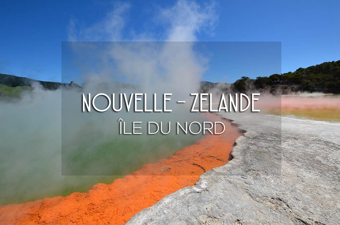 road trip sur l'île Nord de la Nouvelle-Zélande