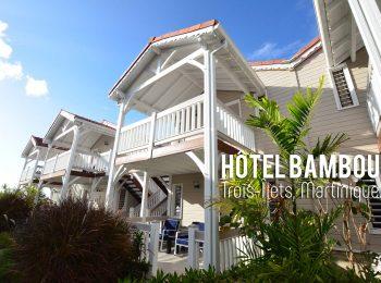 Vacances en Martinique : Bienvenue à L'Hôtel Bambou des Trois-Ilets !